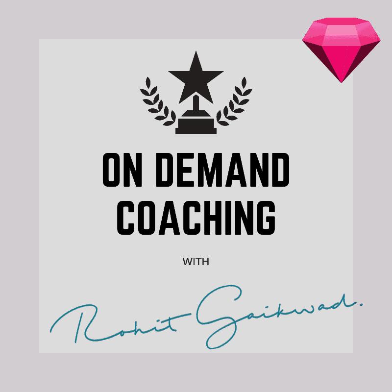 On demand coaching by rohit gaikwad